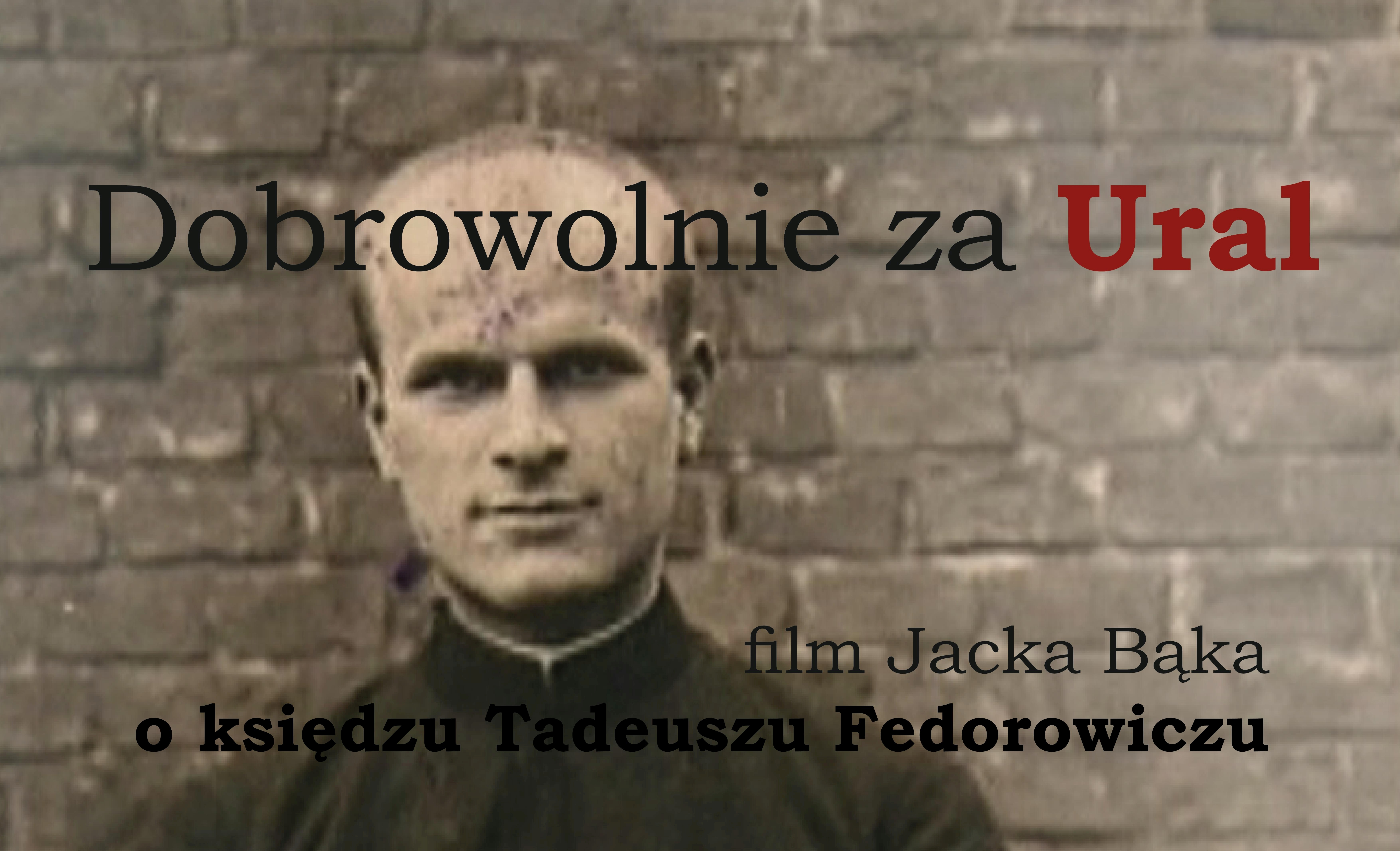 Zapraszamy na film o Ks. Tadeuszu Fedorowiczu